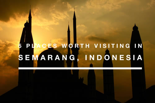 5 Places To Visit In Semarang, Indonesia