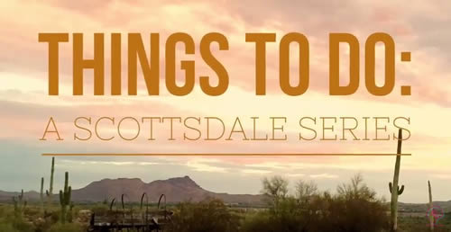 Scottsdale Series – Vlog About This Town