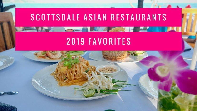 Scottsdale Asian Restaurants – 2019 Faves